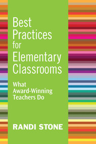Best Practices for Elementary Classrooms (What Award-Winning Teachers Do) by Randi Stone, 9781632205421