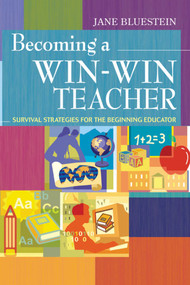 Becoming a Win-Win Teacher (Survival Strategies for the Beginning Educator) by Jane Bluestein, 9781632205414