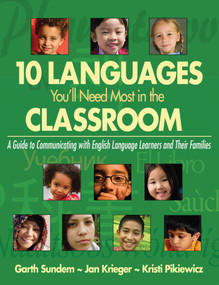 10 Languages You'll Need Most in the Classroom (A Guide to Communicating with English Language Learners and Their Families) by Garth Sundem, Jan Krieger, Kristi Pikiewicz, 9781629146867