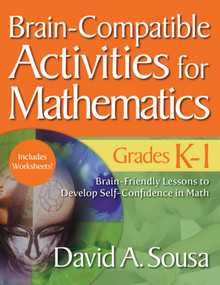 Brain-Compatible Activities for Mathematics, Grades K-1 by David A. Sousa, 9781634507301