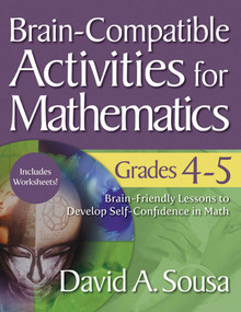 Brain-Compatible Activities for Mathematics, Grades 4-5 by David A. Sousa, 9781634507349