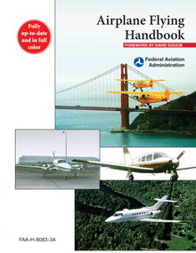 Airplane Flying Handbook (FAA-H-8083-3A) by Federal Aviation Administration, David Soucie, 9781629145907