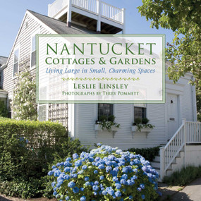 Nantucket Cottages and Gardens (Charming Spaces on the Faraway Isle) - 9781632207012 by Leslie Linsley, Terry Pommett, 9781632207012