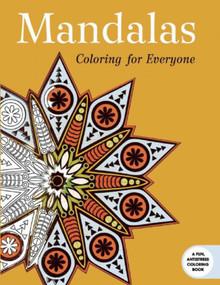 Mandalas: Coloring for Everyone by Skyhorse Publishing, 9781632206480