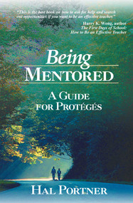 Being Mentored (A Guide for Protégés) by Hal Portner, 9781634503099
