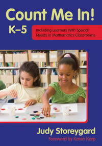 Count Me In! K-5 (Including Learners with Special Needs in Mathematics Classrooms) by Judy Storeygard, Karen Karp, 9781629145624