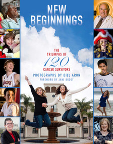 New Beginnings (The Triumphs of 120 Cancer Survivors) by Bill Aron, Jane Brody, 9781632206640