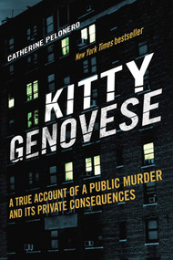 Kitty Genovese (A True Account of a Public Murder and Its Private Consequences) - 9781634507554 by Catherine Pelonero, 9781634507554