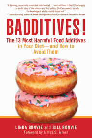 Badditives! (The 13 Most Harmful Food Additives in Your Diet?and How to Avoid Them) by Linda Bonvie, Bill Bonvie, James S. Turner, 9781634504287