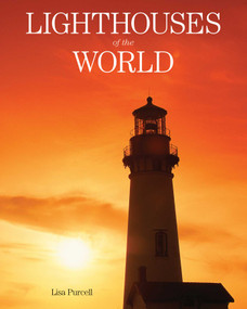 Lighthouses of the World (130 World Wonders Pictured Inside) by Lisa Purcell, 9781629141916