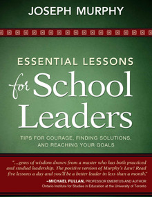Essential Lessons for School Leaders (Tips for Courage, Finding Solutions, and Reaching Your Goals) by Joseph Murphy, 9781628737547