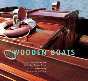 Wooden Boats (The Art of Loving and Caring for Wooden Boats) by Andreas af Malmborg, Ola Husberg, 9781632204769
