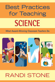 Best Practices for Teaching Science (What Award-Winning Classroom Teachers Do) by Randi Stone, 9781632205452