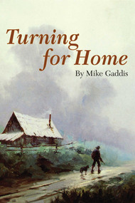 Turning for Home by Mike Gaddis, 9781935342014