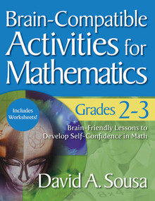 Brain-Compatible Activities for Mathematics, Grades 2-3 by David A. Sousa, 9781634507325