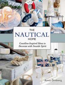 The Nautical Home (Coastline-Inspired Ideas to Decorate with Seaside Spirit) by Anna Örnberg, Gun Penhoat, 9781632203670