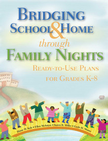 Bridging School & Home through Family Nights (Ready-to-Use Plans for Grades K?8) by Diane W. Kyle, Ellen McIntyre, Karen B. Miller, Gayle H. Moore, 9781629147208