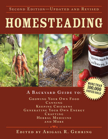 Homesteading (A Backyard Guide to Growing Your Own Food, Canning, Keeping Chickens, Generating Your Own Energy, Crafting, Herbal Medicine, and More) - 9781629143668 by Abigail Gehring, 9781629143668