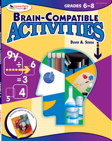 Brain-Compatible Activities, Grades 6-8 by David A. Sousa, 9781634503723