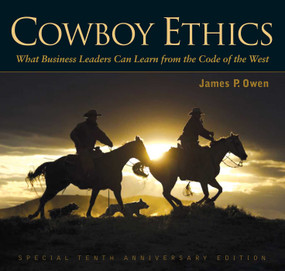 Cowboy Ethics (What It Takes to Win at Life) by James P. Owen, 9781628736632