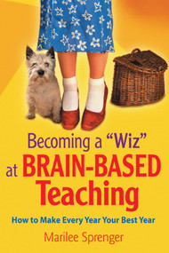 "Becoming a ""Wiz"" at Brain-Based Teaching (How to Make Every Year Your Best Year) by Marilee Sprenger, 9781632205407"