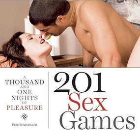 201 Sex Games (A Thousand and One Nights of Pleasure) by Pere Romanillos, 9781632203236