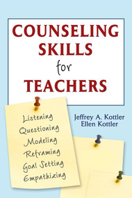 Counseling Skills for Teachers by Jeffrey A. Kottler, Ellen Kottler, 9781632205537