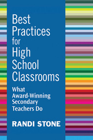 Best Practices for High School Classrooms (What Award-Winning Secondary Teachers Do) by Randi Stone, 9781632205438
