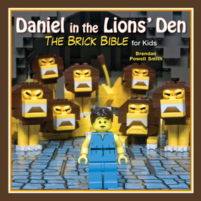 Daniel in the Lions' Den (The Brick Bible for Kids) by Brendan Powell Smith, 9781629146058