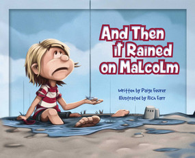 And Then It Rained on Malcolm by Paige Feurer, Rich Farr, 9781634501507
