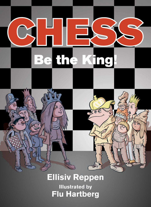 Chess (Be the King!) by Ellisiv Reppen, Flu Hartberg, 9781634501606