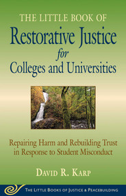 Little Book of Restorative Justice for Colleges & Universities (Revised & Updated) by David R. Karp, 9781680993790