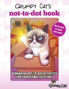Grumpy Cat's NOT-to-Dot Book (Demanding Dot-to-Dot Activities for Your Dismal Existence) by Racehorse for Young Readers, 9781631582080