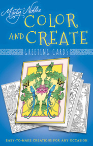 Color and Create Greeting Cards (Easy-to-Make Creations for Any Occasion) by Marty Noble, 9781631581441