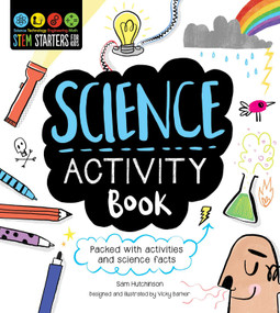 STEM Starters for Kids Science Activity Book (Packed with Activities and Science Facts) by Sam Hutchinson, Vicky Barker, 9781631581922
