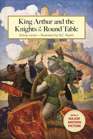 King Arthur and the Knights of the Round Table by Sidney Lanier, N. C. Wyeth, 9781631581175
