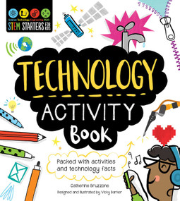 STEM Starters for Kids Technology Activity Book (Packed with Activities and Technology Facts) by Catherine Bruzzone, Vicky Barker, 9781631581953
