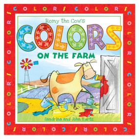 Romy the Cow's Colors on the Farm by John Kurtz, Sandrina Kurtz, 9781631582875