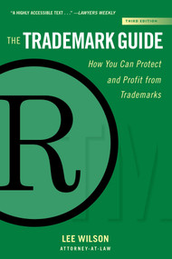 The Trademark Guide (How You Can Protect and Profit from Trademarks (Third Edition)) by Lee Wilson, 9781621536321