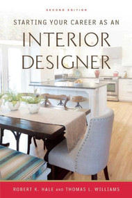 Starting Your Career as an Interior Designer - 9781621535102 by Robert K. Hale, Thomas L. Williams, 9781621535102