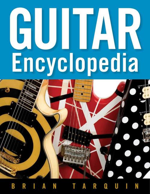 Guitar Encyclopedia by Brian Tarquin, 9781621534068