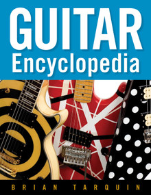 Guitar Encyclopedia by Brian Tarquin, 9781621534068