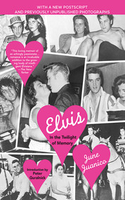 Elvis (In the Twilight of Memory) by June Juanico, Peter Guralnick, 9781611454161