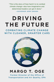 Driving the Future (Combating Climate Change with Cleaner, Smarter Cars) - 9781628726916 by Margo T. Oge, Fred Krupp, 9781628726916