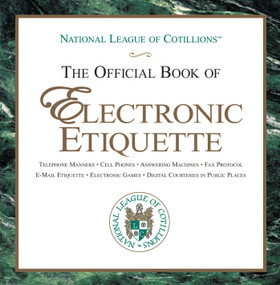 The Official Book of Electronic Etiquette by Charles Winters, Anne Winters, Elizabeth Anne Winters, 9781616081027