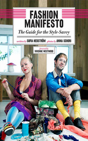 Fashion Manifesto (The Guide for the Style-Savvy) by Sofia Hedstr?m, Anna Schori, Vivienne Westwood, 9781620870600