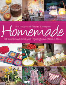 Homemade (101 Beautiful and Useful Craft Projects You Can Make at Home) - 9781616080785 by Ros Badger, Elspeth Thompson, 9781616080785