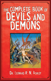 The Complete Book of Devils and Demons by Leonard R. N. Ashley, 9781616083335