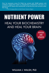 Nutrient Power (Heal Your Biochemistry and Heal Your Brain) by William J. Walsh, 9781626361287