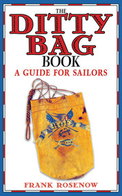 The Ditty Bag Book (A Guide for Sailors) by Frank Rosenow, 9781616081874